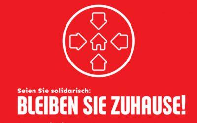 Wir sind solidarisch: Bleiben Sie Zuhause!